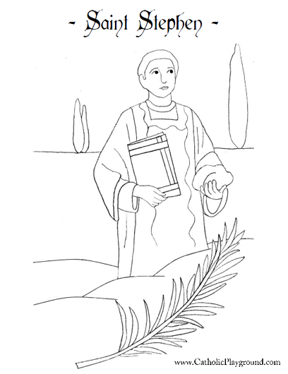 Saint Stephen Martyr Catholic Coloring Page Feast Day Is December 26th