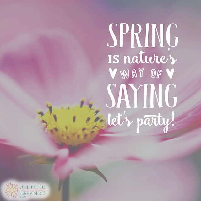 Spring Is Natureu0027s Way Of Saying U201cletu0027s Party!