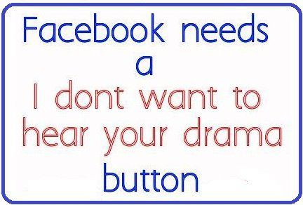 Quotes About Posting Drama On Facebook Drama On Facebook With