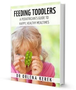 Feeding Toddlers. A Pediatrician's Guide to Happy and Healthy Mealtimes.