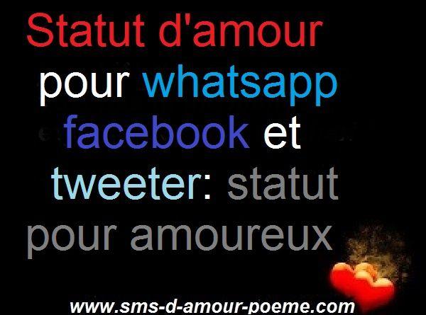 Statut d'amour pour whatsapp Facebook et tweeter: statut amoureux, un statut  d'amour, un son plus fort qu'un simple je t'aime, je le ferai, pour que  nous ...