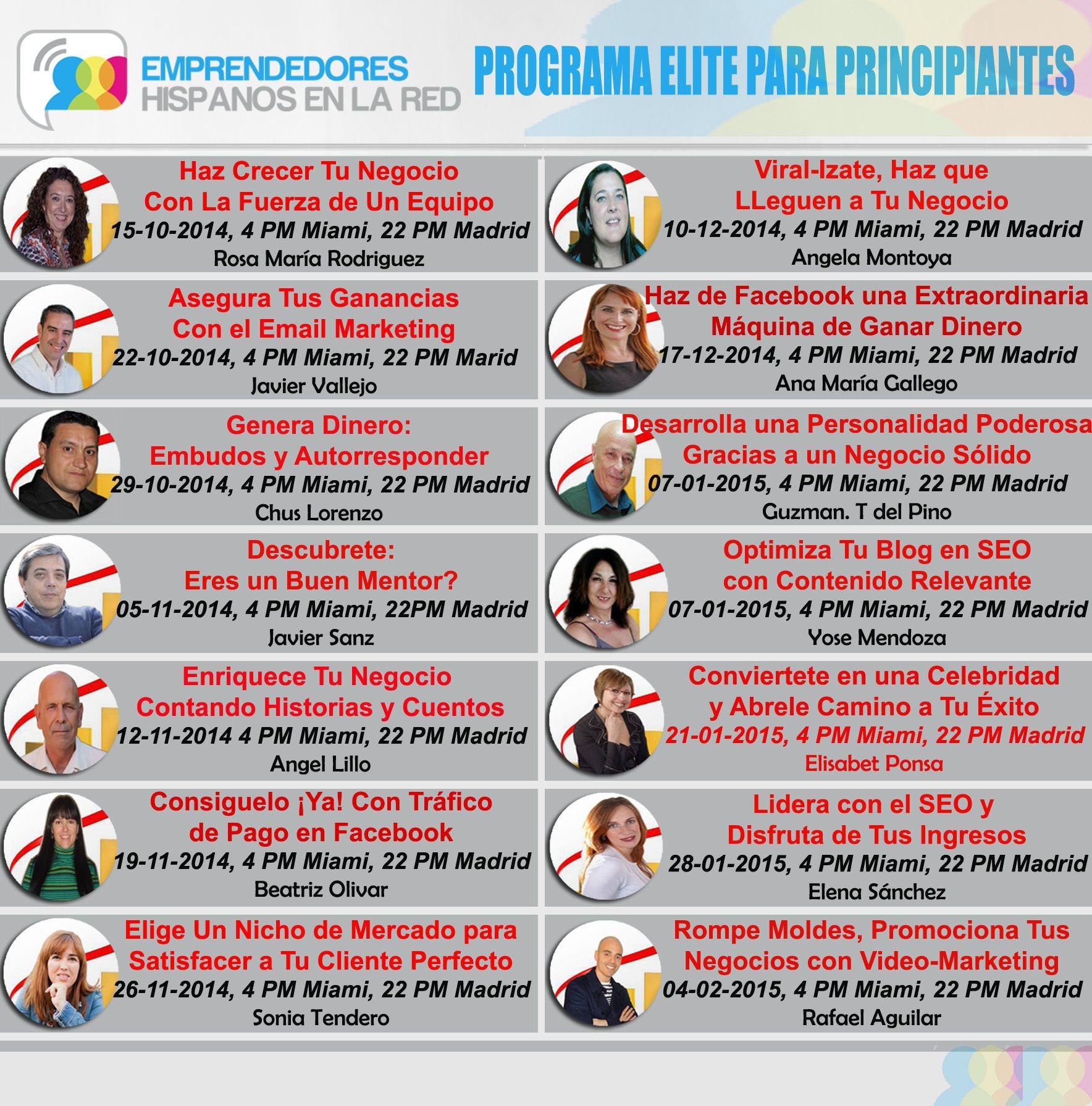 Buenas Noches Amig@s!!! Aquí tenemos el Programa de Capacitaciones Elite para Principiantes impartidas por los Miembros Cofundadores y Elites de #EmprendedoresHispanosenlaRed Atentos a la Capacitación de éste Miercoles 22, a las 22h.Madrid por Nuestro #Lider Javier Vallejo Cortes Estais Invitados!!!