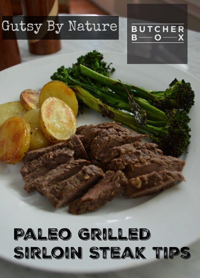 Paleo Grilled Beef Sirloin Tips, plus a review of ButcherBox subscription service - Gutsy By Nature