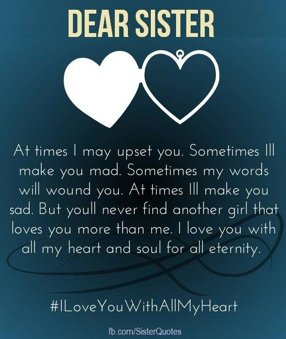 I Love You Sister Quotes I Love You Sister And Quotes Believe Me I Love You Sister Is A Line