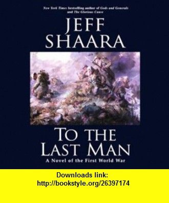 To The Last Man A Novel Of The First World War 9781415913338 Jeff