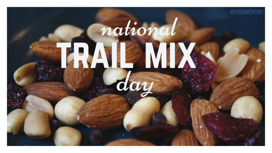 August 31st is National Trail Mix Day! / TrailMixDay