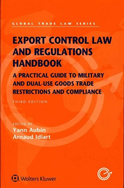 Export Control Law And Regulations Handbook A Practical Guide To