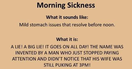10 Most Annoying Pregnancy Terms    Hahaha . Morning Sickness Was My  Favorite.