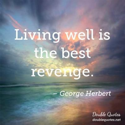 Living Well Is The Best Revenge Double Quote