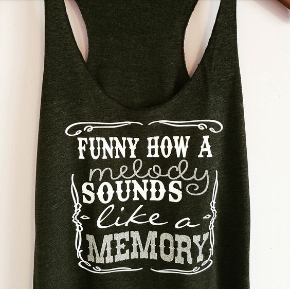 Funny How A Melody Sounds Like A Memory Tank Top. Springsteen Tank Top. Eric