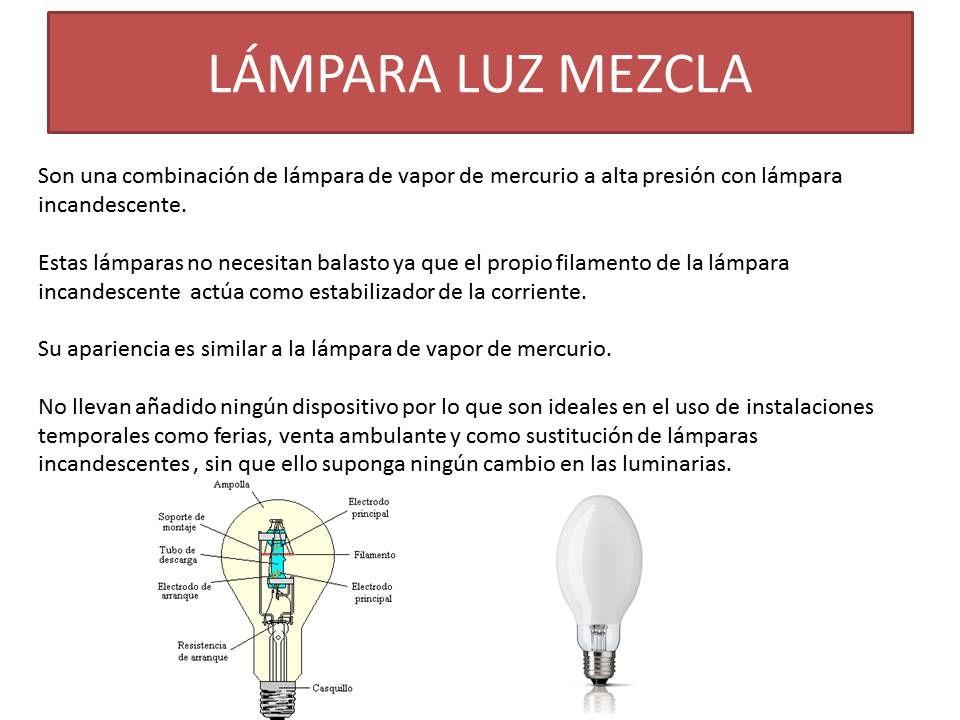 Características de las lámparas luz mezcla OTROS TIPOS DE LÁMPARAS