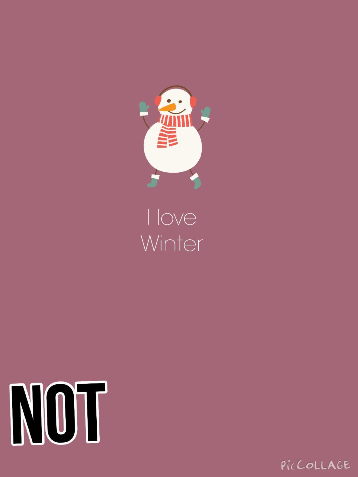 I love winter NOT