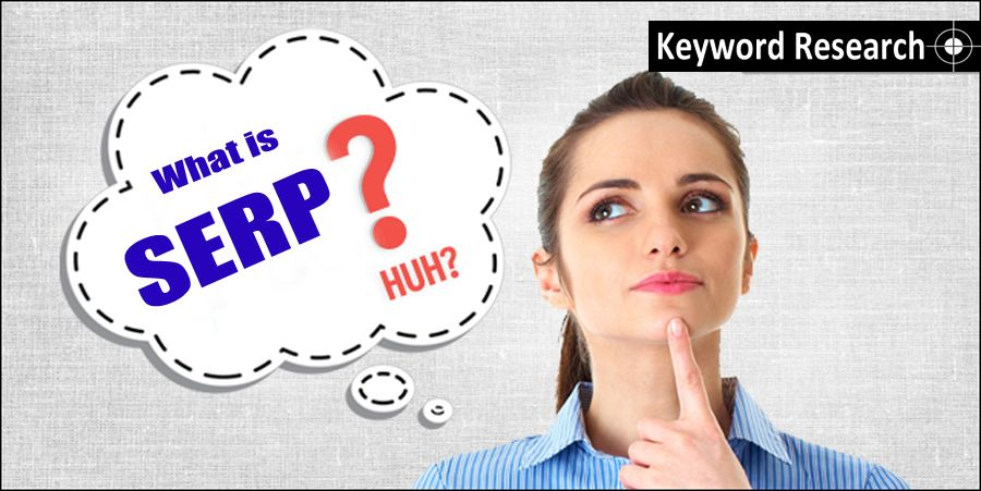 What is SERP / Search Engine Results Page?