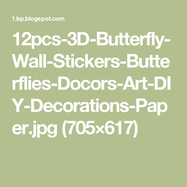 12pcs-3D-Butterfly-Wall-Stickers-Butterflies-Docors-Art-DIY-Decorations-Paper.jpg (705×617)