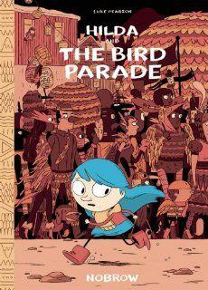 Hilda and the Bird Parade: Luke Pearson: 9781909263062: Amazon.com: Books