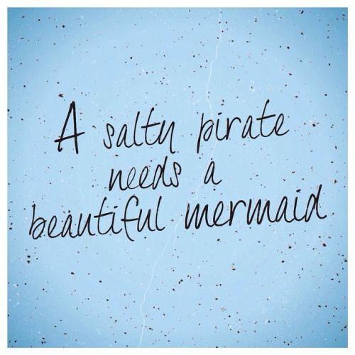 A Salty Pirate Needs A Beautiful Mermaid. Always. #finfun