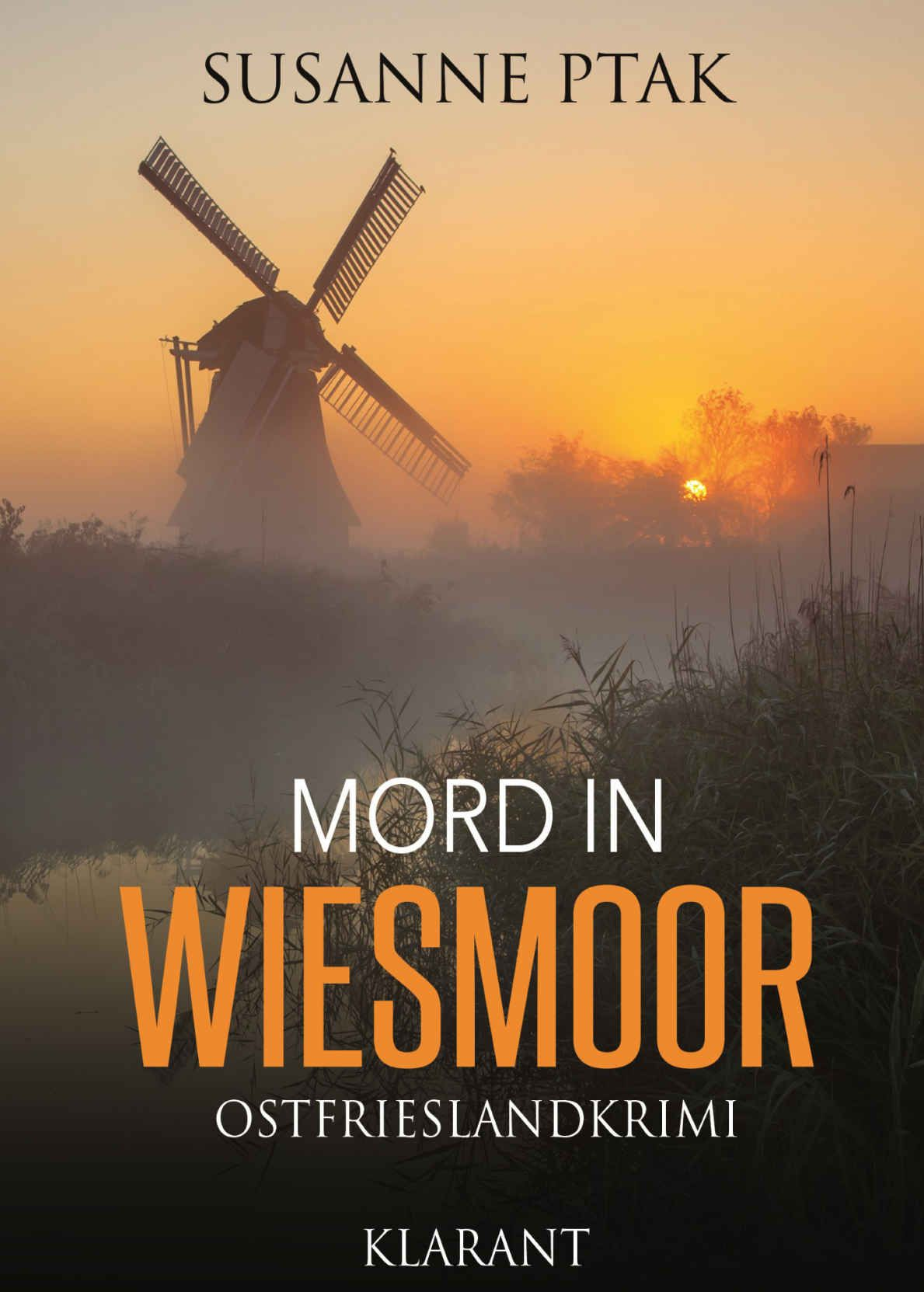 Amazon.com: Mord in Wiesmoor. Ostfrieslandkrimi (German Edition) eBook: Susanne Ptak: Kindle Store