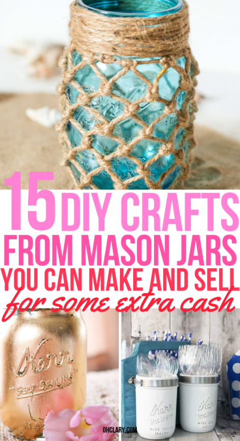 15 Diy Mason Jar Crafts To Sell For Extra Cash That You Need To Know About Easy Mason Jar Crafts Mason Jar Diy