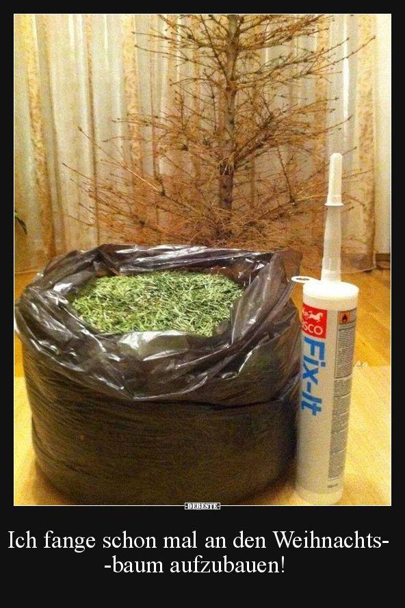 ich fange schon mal an den weihnachtsbaum aufzubauen witzig. Black Bedroom Furniture Sets. Home Design Ideas