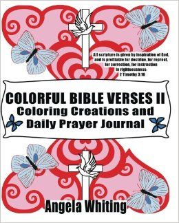 Amazon.com: Colorful Bible Verses II: Coloring Creations and Daily Prayer Journal (Bible Inspiration) (Volume 2) (9781523936786): Angela Whiting: Books