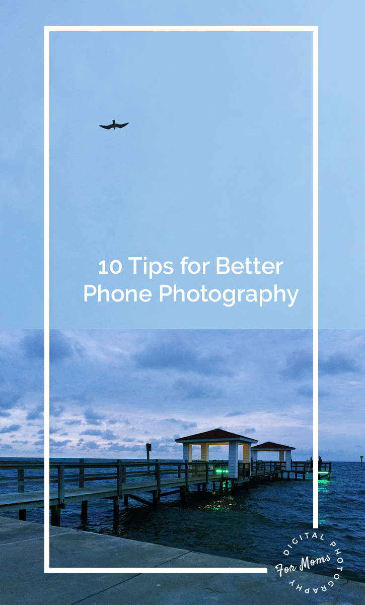 10 Tips For Better Camera Phone Photography