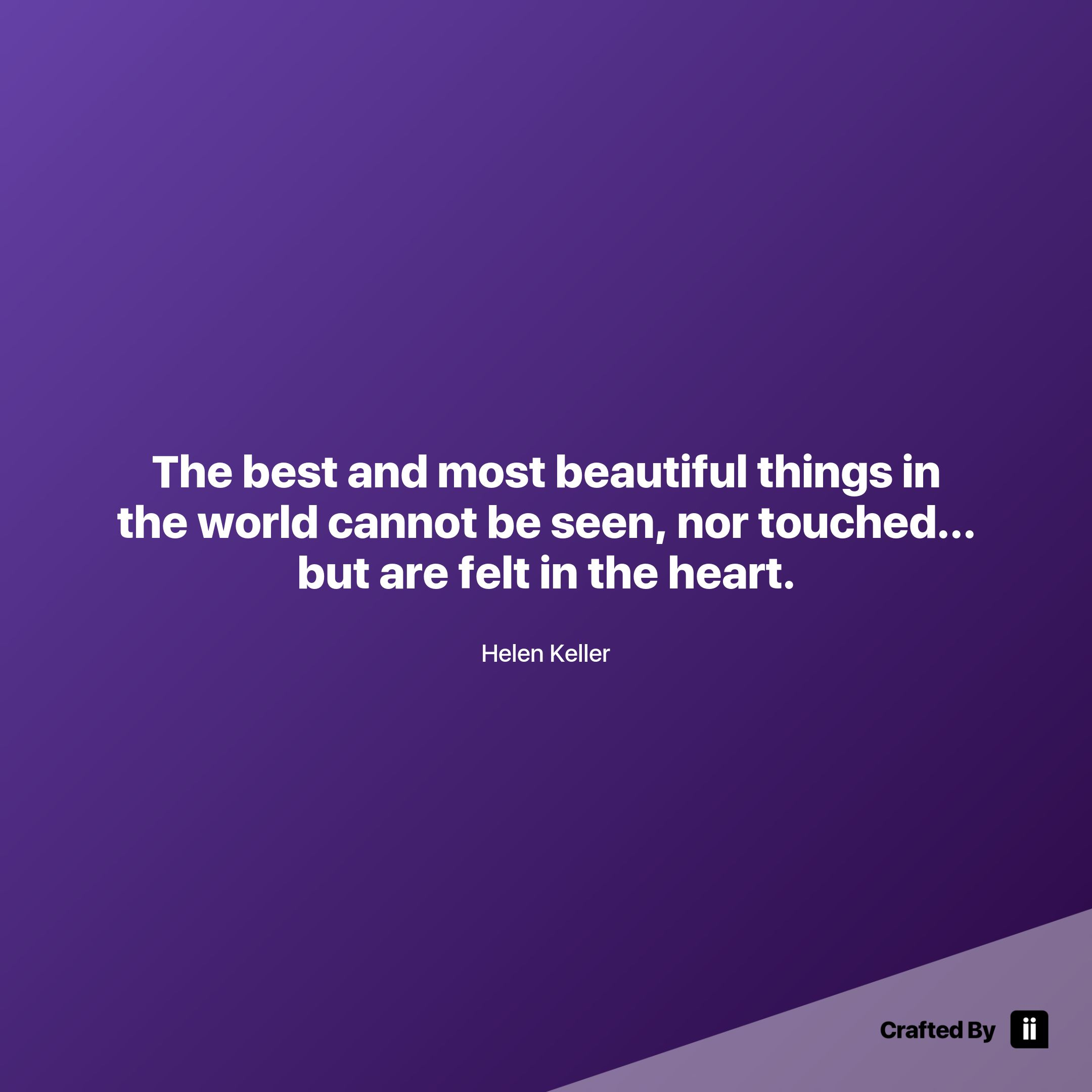 The Best And Most Beautiful Things In The World Cannot Be Seen Nor Touched But Are Felt In The Heart By Hele Inspirational Quotes Confucius Quotes Quotes