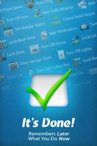 """It's Done! ($2.99) ideal for those suffer with short-term memory loss due to brain injury, dementia, etc. It's Done! can even notify others by text or email that a task is done.  Choose from 40 everyday tasks in the Task Library or create your own. • Set up tasks to repeat daily or at scheduled intervals.    • Each completed task is confirmed with a date/time stamp and stored in the app's history.     • Un-checking a task allows it to be check-marked """"done"""" again with a new date/time stamp…"""