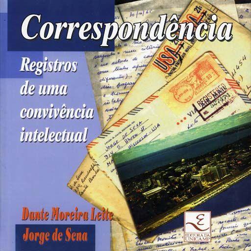 CORRESPONDENCIA. Registos de uma convivencia intelectual - SENA (Jorge de) & LEITE (Dante Moreira)