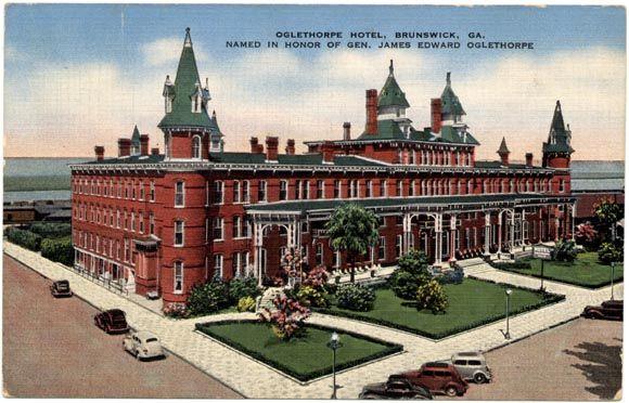 Oglethorpe Hotel Brunswick Ga Named In Honor Of Gen James Edward
