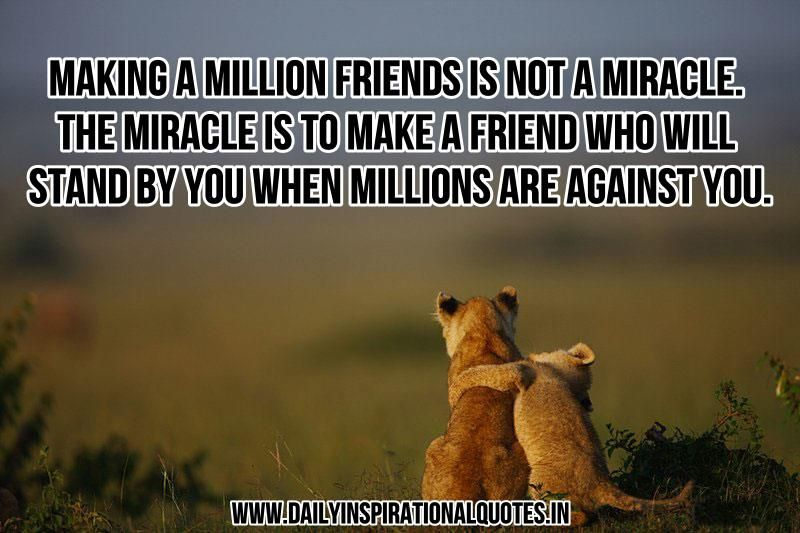 Will Stand By You When Millions Are Against You ~ Inspirational Quote .