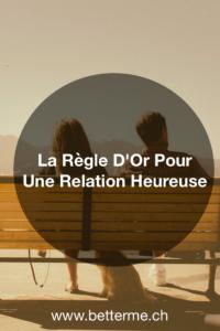 Respectez cette simple règle pour être heureux dans vos relations amoureuses!