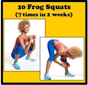 FROG SQUATS Stand with feet shoulder-width apart,holding a