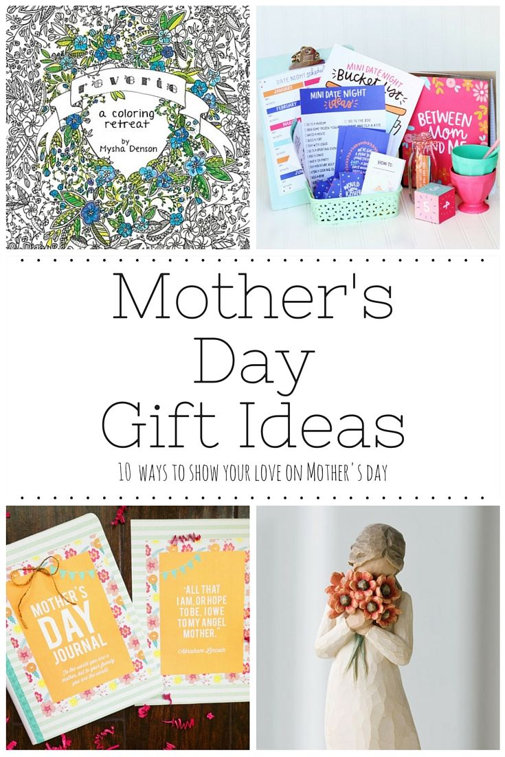 mother's day gift ideas: 10 ways to show your love | pinterest