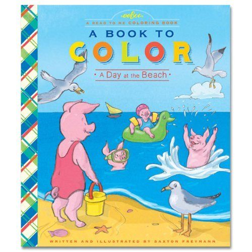 A Book to Color A Day at the Beach by eeBoo. $12.01. A Day at the Beach A grown-up helps you read the rhymes You'll read and re-read many times. Pigs and Rabbits at the shore Will be your hosts to fun galore. Now YOU add color, make it shine!. Rhymes for reading. 52 pages. Ages 5+. A Day at the Beach A grown-up helps you read the rhymes You'll read and re-read many times. Pigs and Rabbits at the shore Will be your hosts to fun galore. Now YOU add color, make it shine!