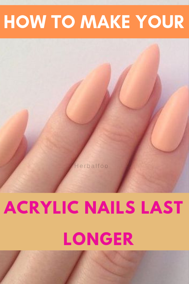 How Long Do Acrylic Nails Last And 14 Tips To Make Them Last Longer Acrylic Nails Acrylic Nail Tips Hair And Nails
