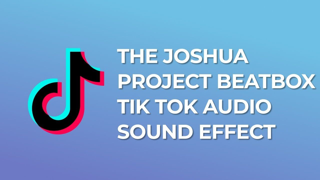 The Joshua Project Beatbox Tik Tok Audio Sound Effect In 2021 Free Sound Effects Sound Effects Audio Sound