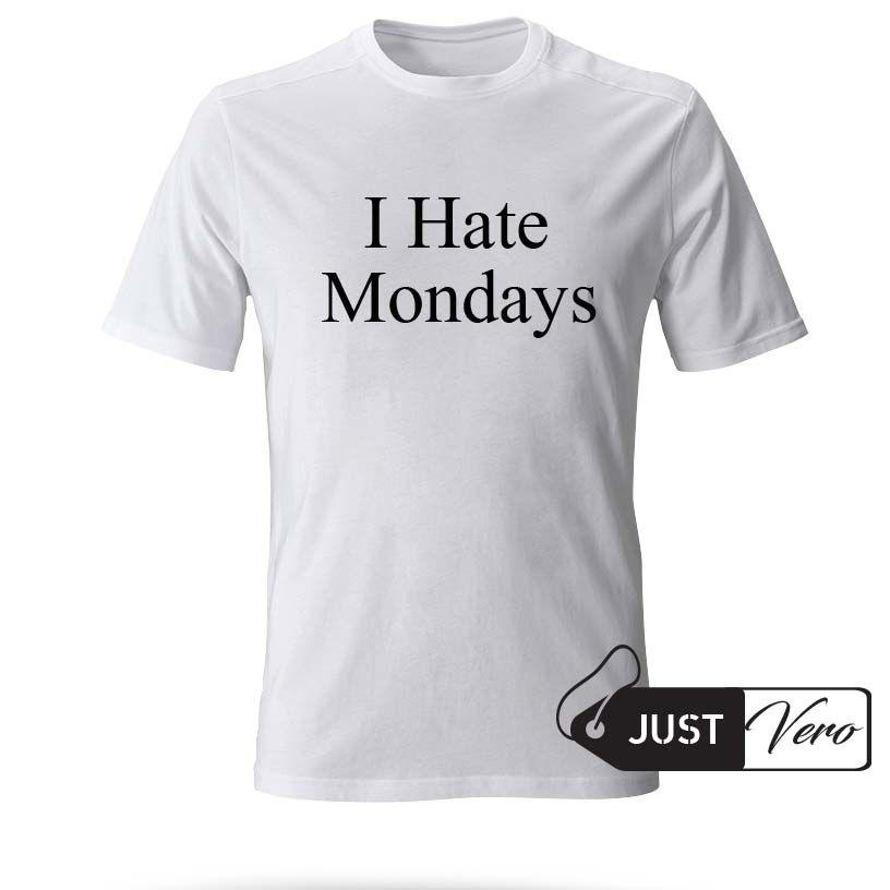 i hate mondays T shirt size XS – 5XL