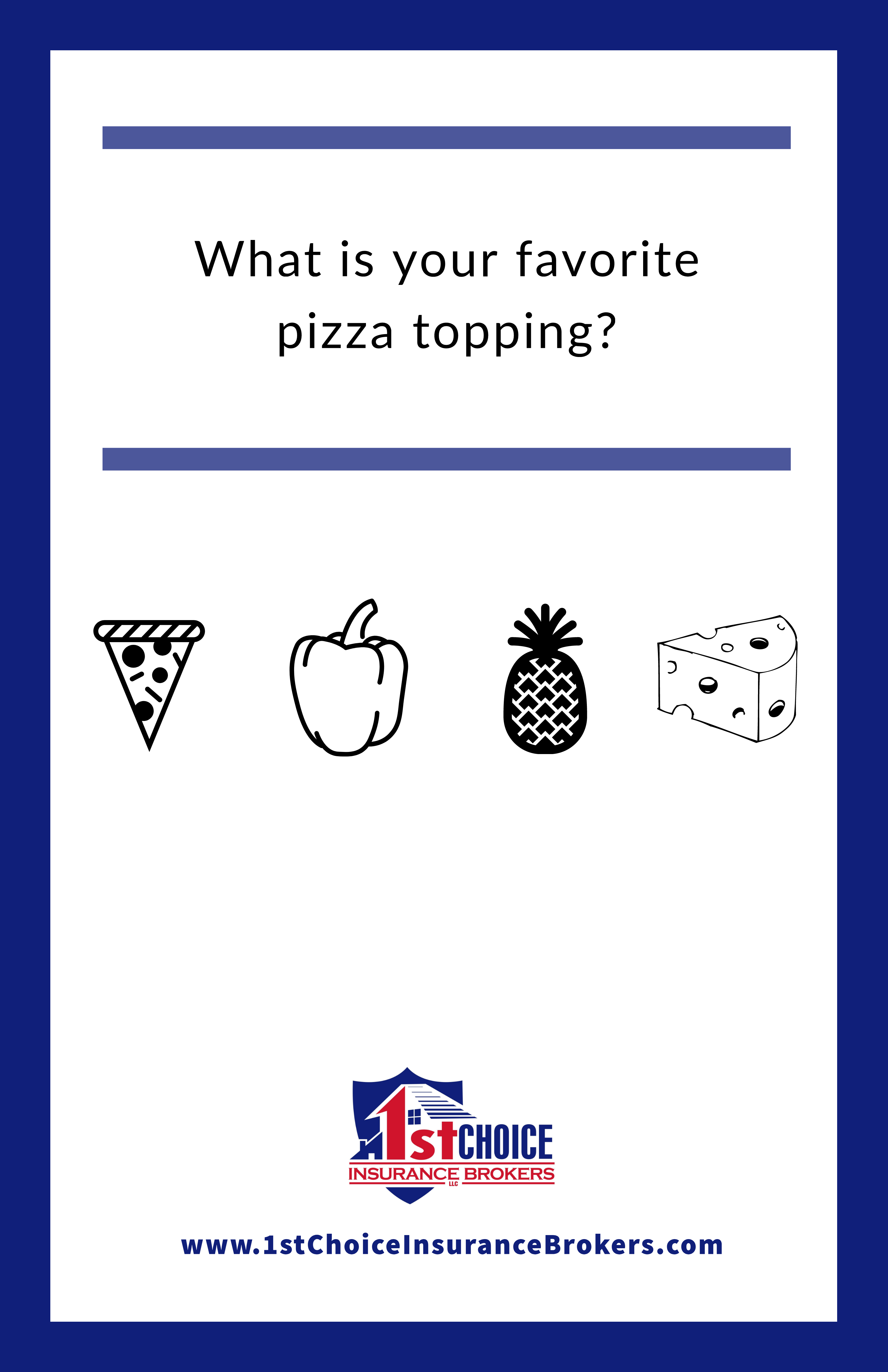 We 1stchoiceinsurancebrokers want to know. Pizza