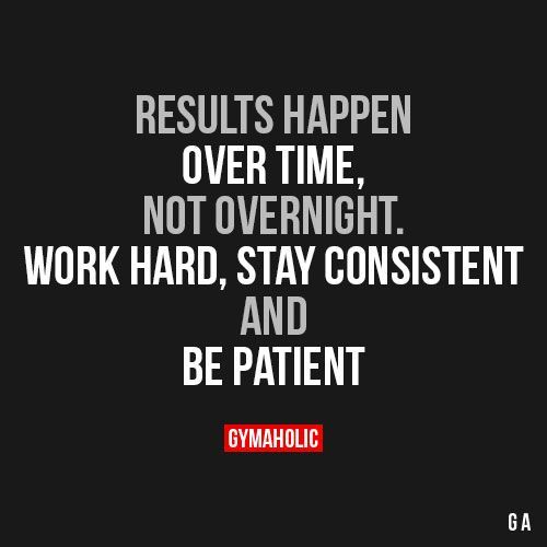 Image result for patience and consistency and hard work quotes