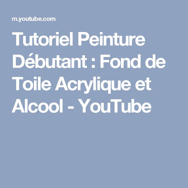 Tutoriel Peinture Debutant Fond De Toile Acrylique Et Alcool