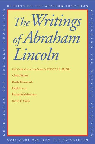 The Writings Of Abraham Lincoln Rethinking The Western Tradition Pabraham Lincoln Never Wrote A Book His Ideas Are Con Books Writing A Book Abraham Lincoln