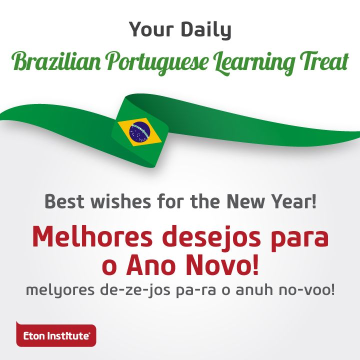 Learn To Say Best Wishes For The New Year In Brazilian Portuguese And Share With Your Friends Learn Brazilian Portuguese Learn Portuguese Portuguese Lessons