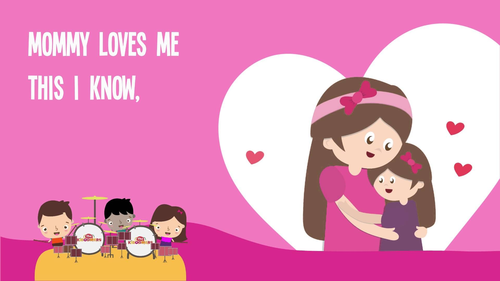 Mommy Loves Me Song For Children Mother S Day Song Lyrics For Kids Mothers Day Songs Happy Birthday Images Kids Songs