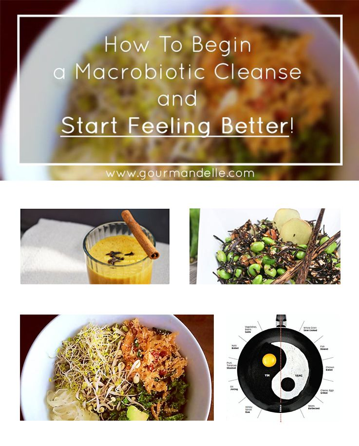Tips And Tricks To Encourage Better Nutrition: How To Begin A Macrobiotic Cleanse And Start Feeling