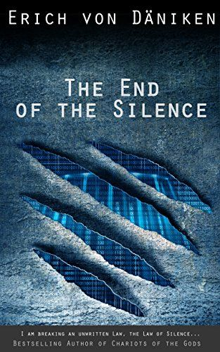 Download The End Of The Silence Ebook Free By Erich Von Daniken In Pdf Epub Mobi Erich Von Däniken Great Books To Read Ancient Astronaut Theory