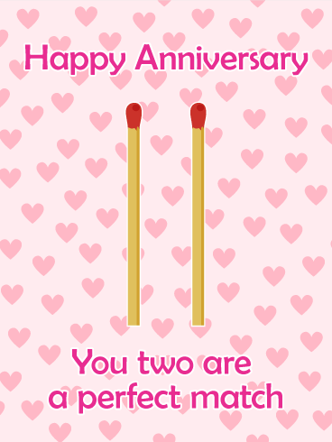 For the Perfect Match Couple - Happy Anniversary Card: Whether you are celebrating one year or one decade together, anniversaries are a big and important deal. You and your sweetheart have worked, sacrificed, and loved hard to get to where you are together, so use this anniversary card to celebrate your relationship. You two are the perfect match and nothing break you apart, so celebrate your love with this anniversary card today!