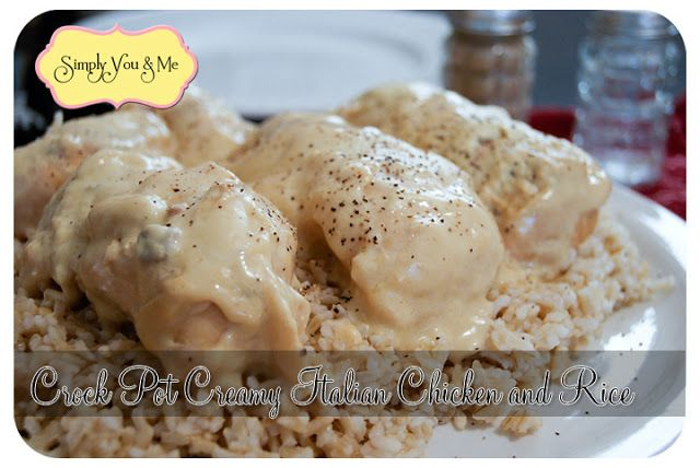 Simply You and Me: Crock Pot Creamy Italian Chicken and Rice