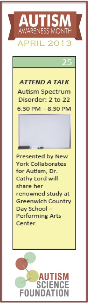 Presented by New York Collaborates for Autism, Dr. Cathy Lord will share her renowned study, Autism Spectrum Disorder: 2 to 22, at Greenwich County Day School. RSVP for the event tonight.