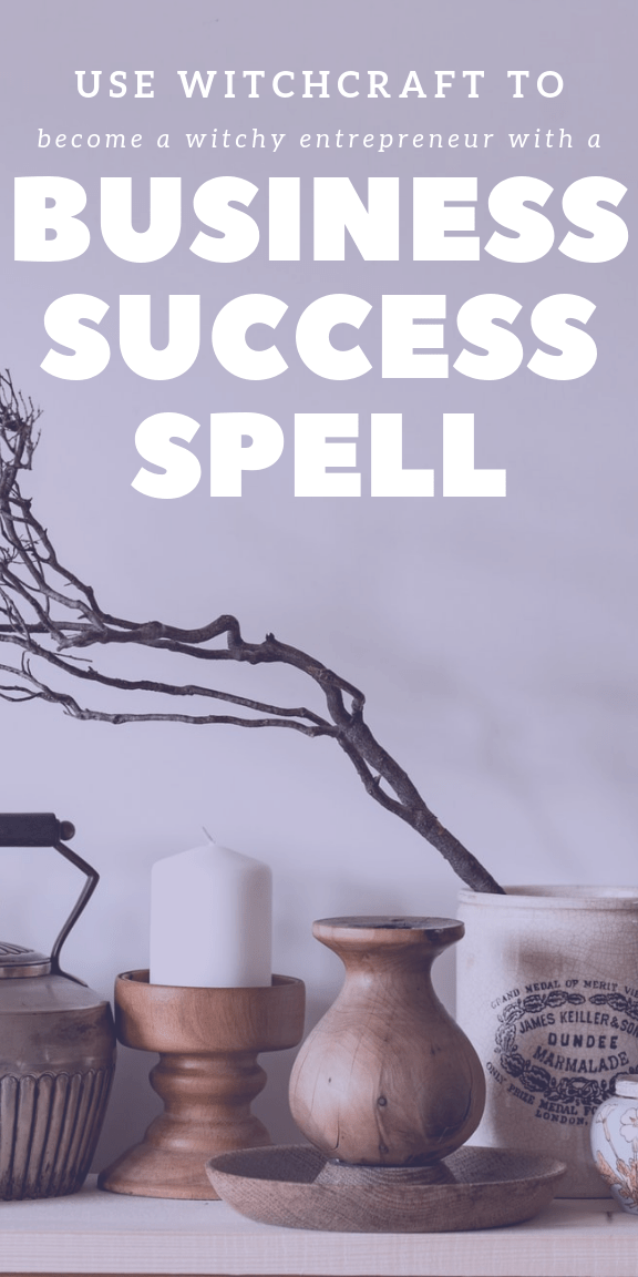 Business Spell Manifest Your Dream Business Today Success Business Money Spells Candle Spells