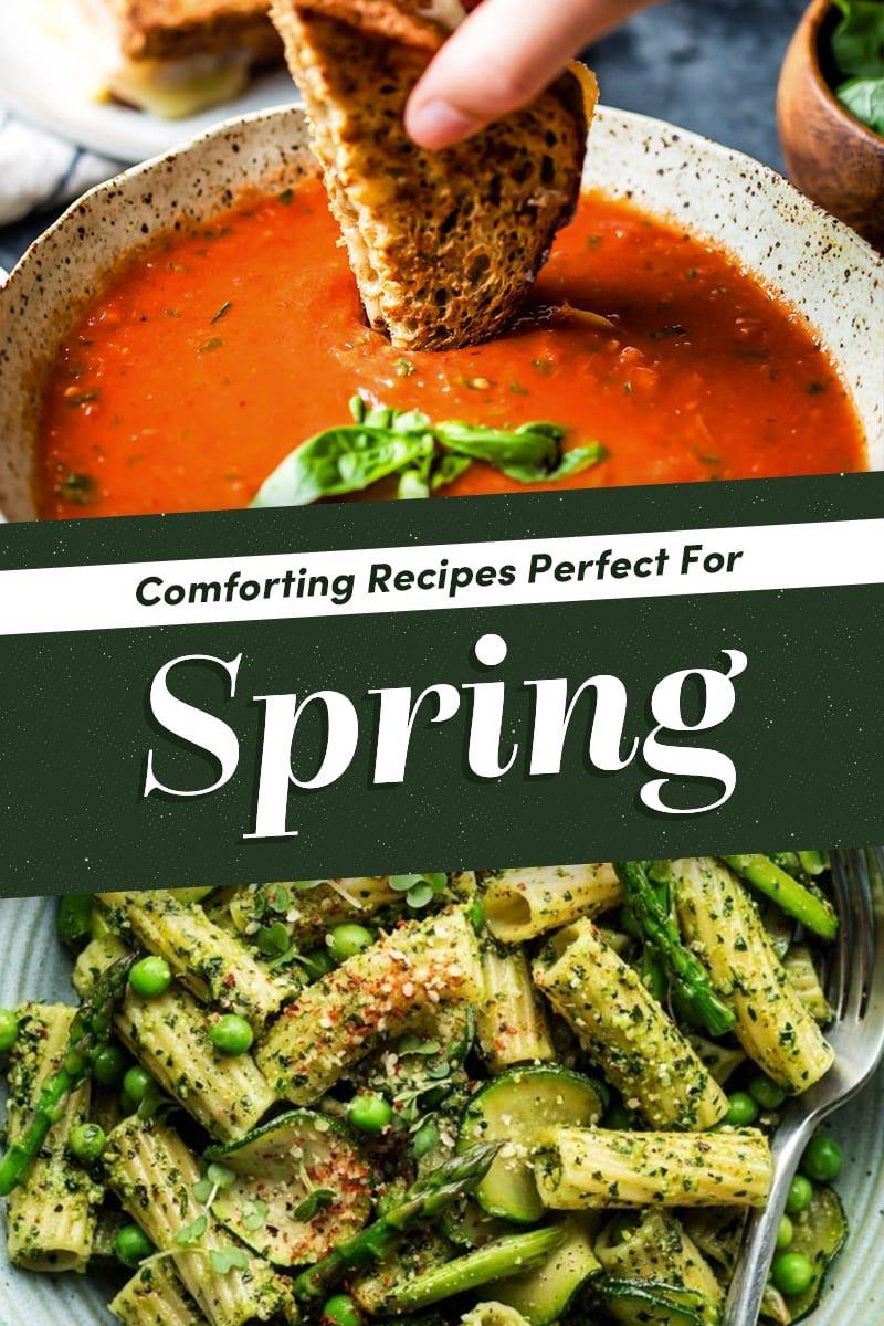 23 Spring Comfort Food Recipes That Will Make You Feel Good